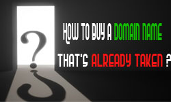 How to Get a Domain Name That Has Already Been Taken?