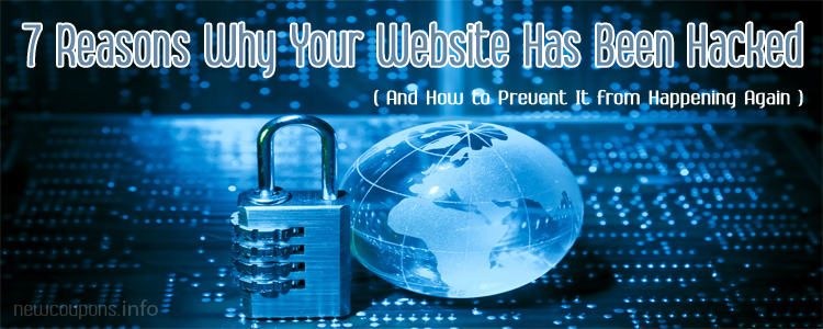 7 Reasons Why Your Website Has Been Hacked