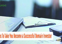8 Tips To Take You Become a Successful Domain Investor.