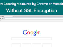 New Security Measures by Chrome on Websites Without SSL Encryption