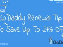 GoDaddy Renewal Tip To Save Up To 27% Off – 100% Working