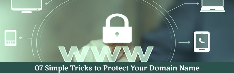 07 Simple Tricks to Protect Your Domain Name