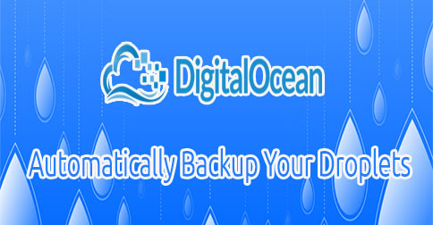 How to enable automatically backup your Droplets at DigitalOcean